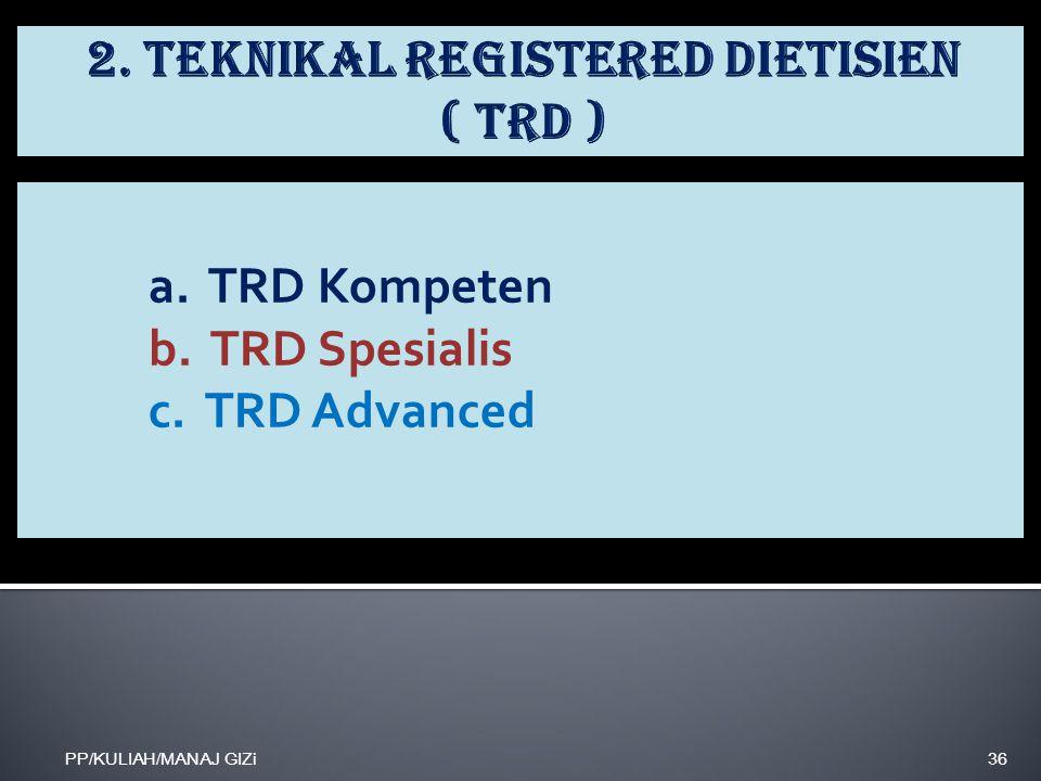2. Teknikal Registered Dietisien ( TRD )