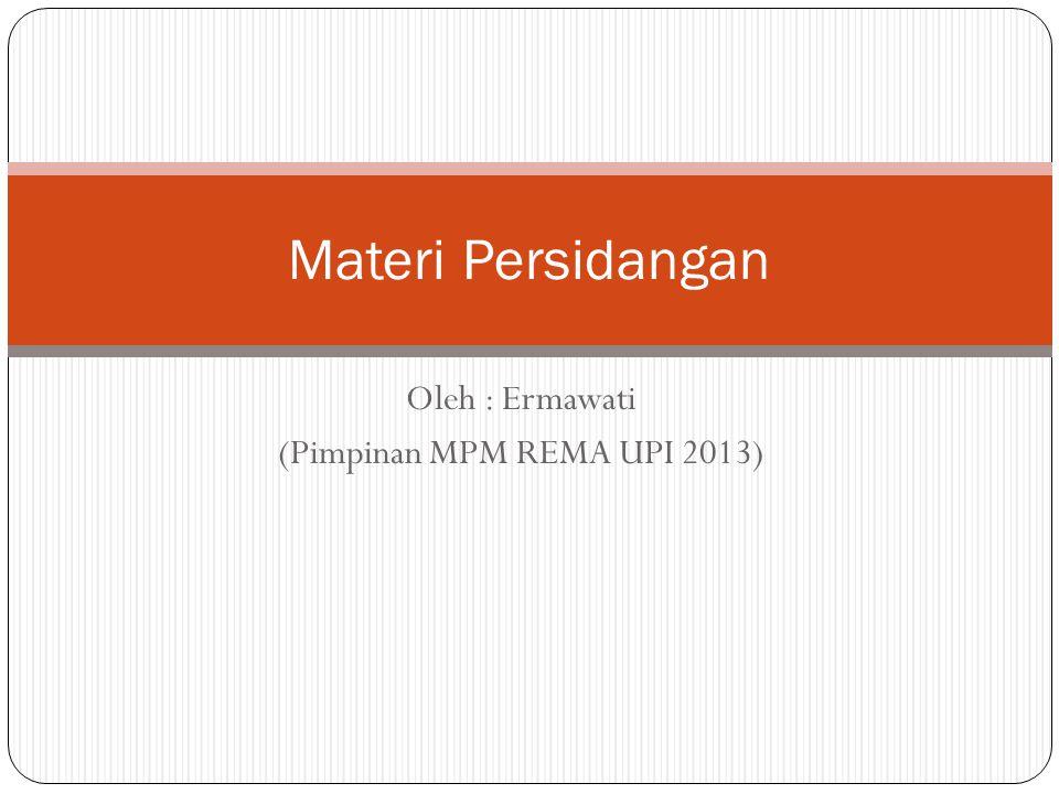 Oleh : Ermawati (Pimpinan MPM REMA UPI 2013)