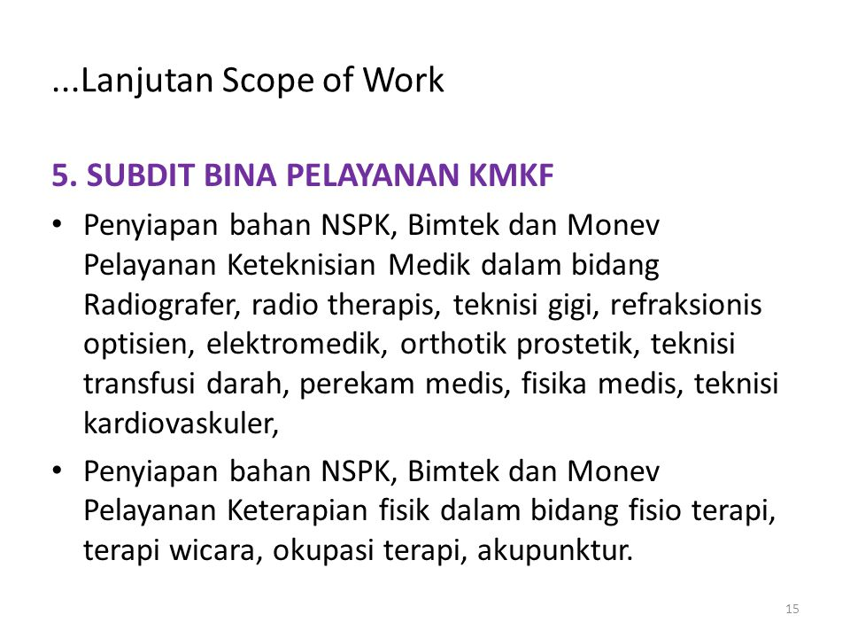 ...Lanjutan Scope of Work 5. SUBDIT BINA PELAYANAN KMKF