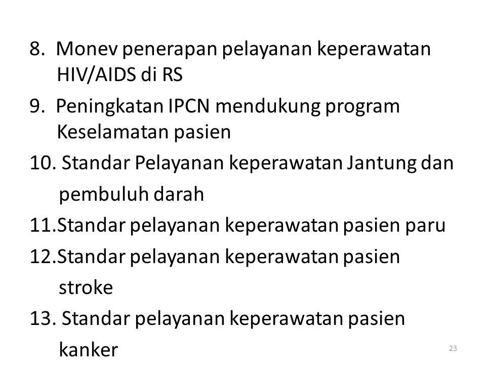 8. Monev penerapan pelayanan keperawatan HIV/AIDS di RS 9