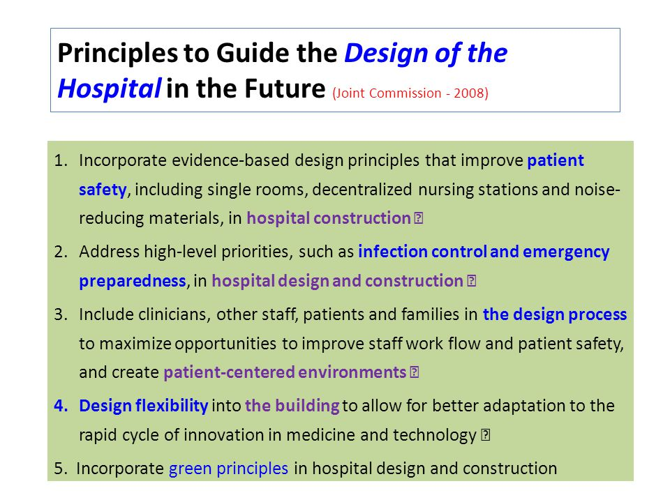 Principles to Guide the Design of the Hospital in the Future (Joint Commission - 2008)