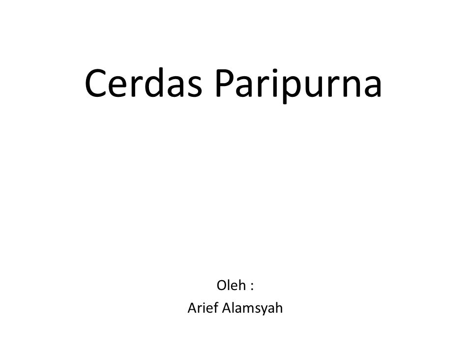 Cerdas Paripurna Oleh : Arief Alamsyah
