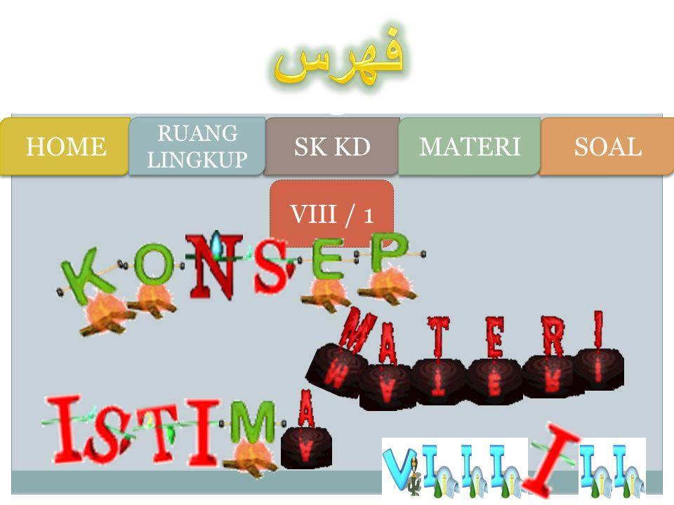 فهرس HOME RUANG LINGKUP SK KD MATERI SOAL VIII / 1