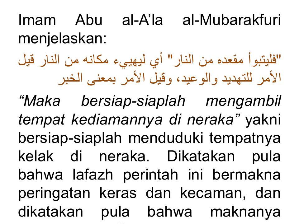 Imam Abu al-A'la al-Mubarakfuri menjelaskan: