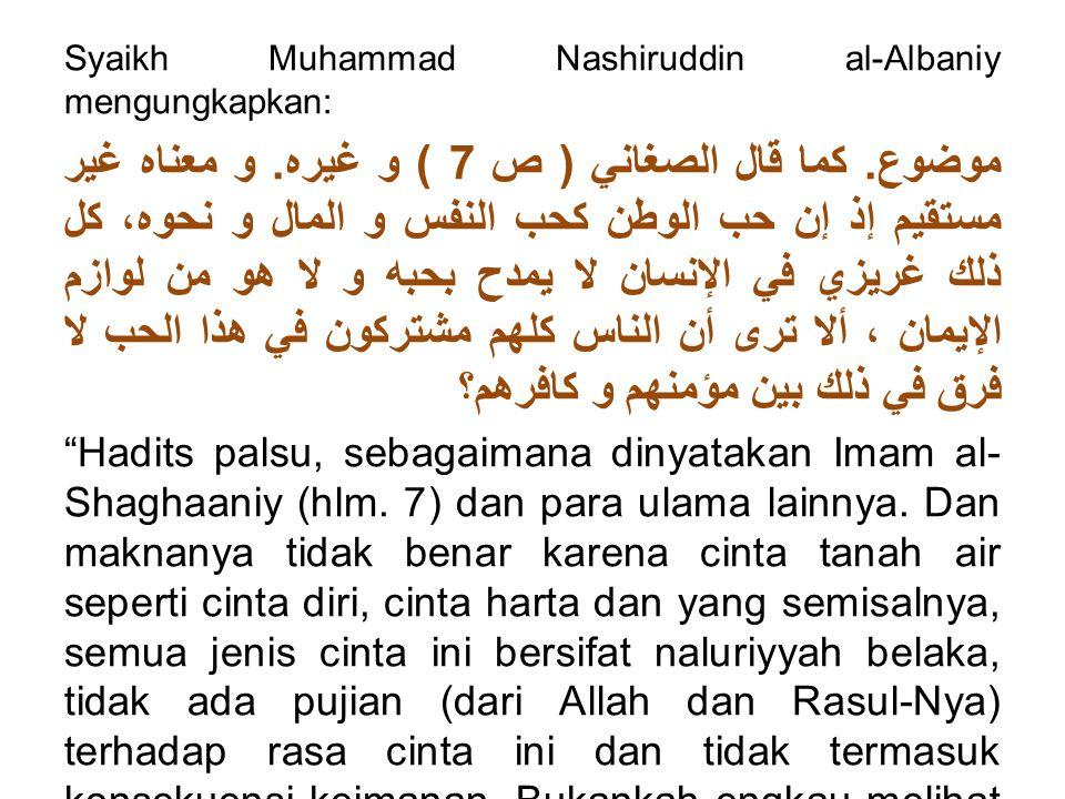 Syaikh Muhammad Nashiruddin al-Albaniy mengungkapkan: