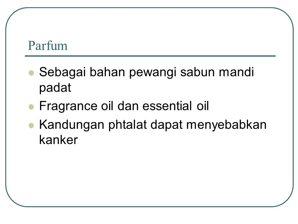Parfum Sebagai bahan pewangi sabun mandi padat
