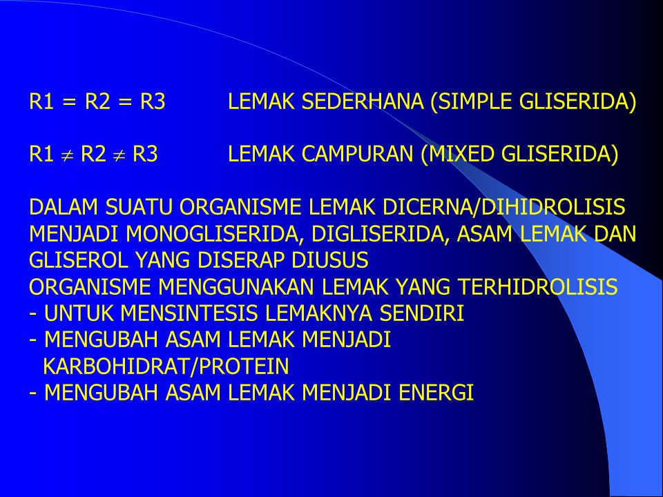 R1 = R2 = R3. LEMAK SEDERHANA (SIMPLE GLISERIDA) R1  R2  R3