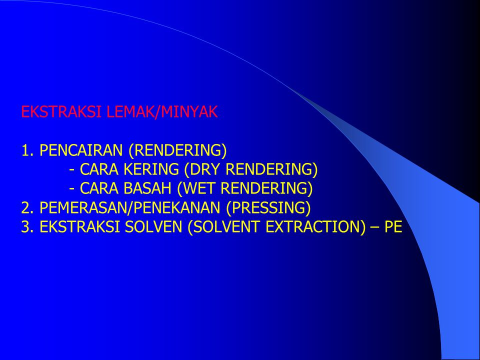 EKSTRAKSI LEMAK/MINYAK 1. PENCAIRAN (RENDERING)