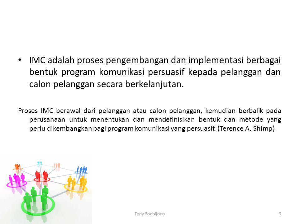IMC adalah proses pengembangan dan implementasi berbagai bentuk program komunikasi persuasif kepada pelanggan dan calon pelanggan secara berkelanjutan.