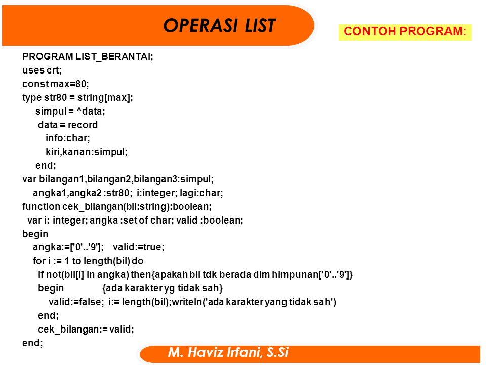 OPERASI LIST M. Haviz Irfani, S.Si CONTOH PROGRAM: