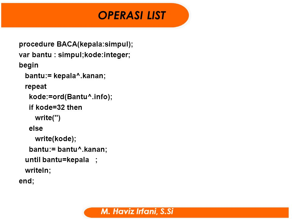 OPERASI LIST M. Haviz Irfani, S.Si procedure BACA(kepala:simpul);