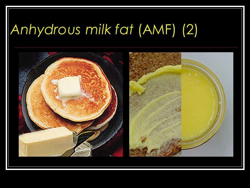 Anhydrous milk fat (AMF) (2)