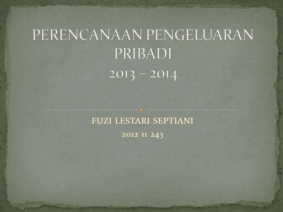 PERENCANAAN PENGELUARAN PRIBADI 2013 – 2014