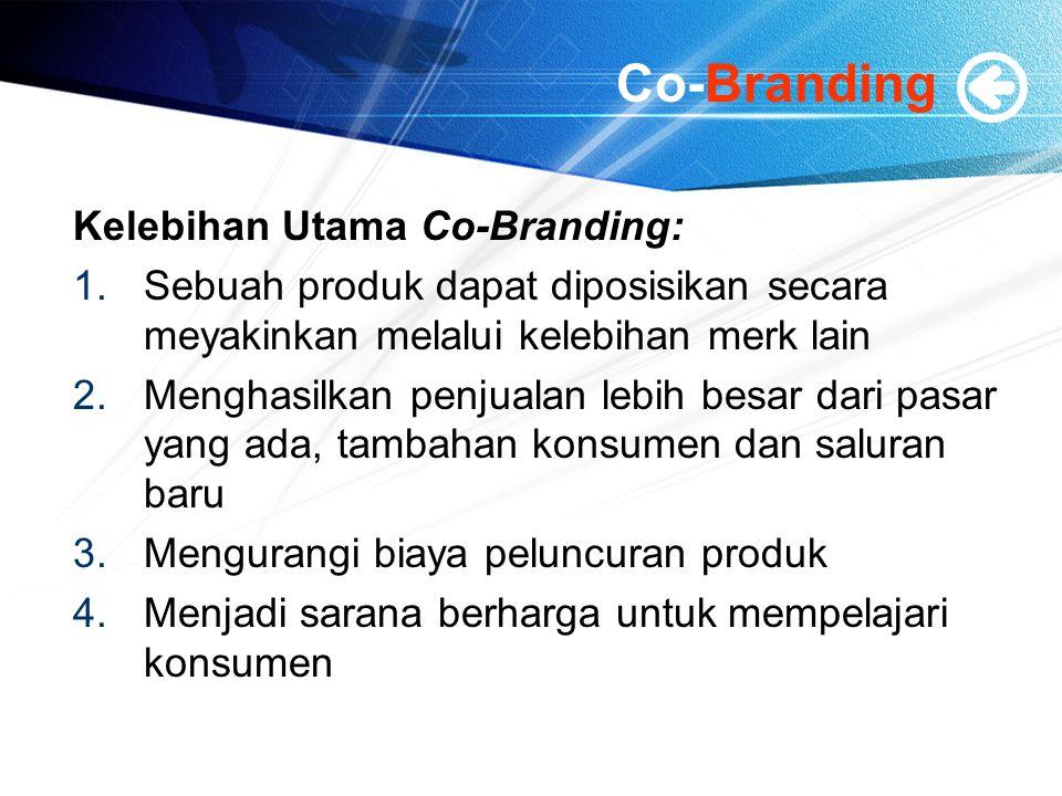 Co-Branding Kelebihan Utama Co-Branding: