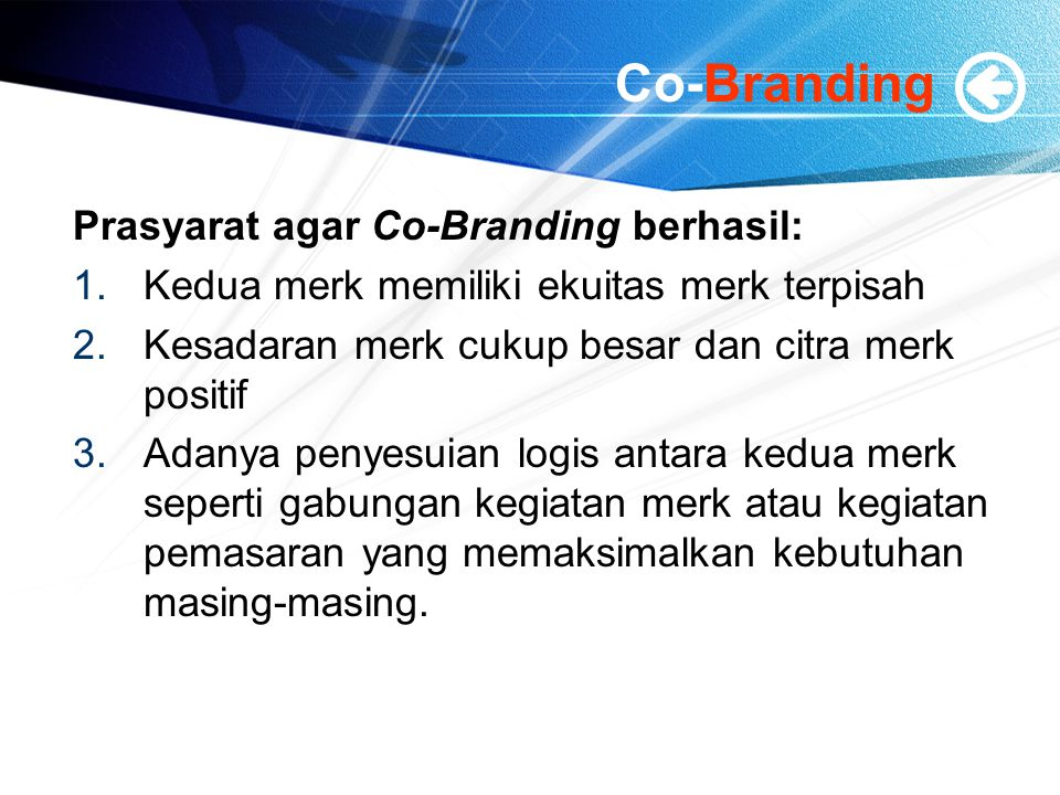 Co-Branding Prasyarat agar Co-Branding berhasil: