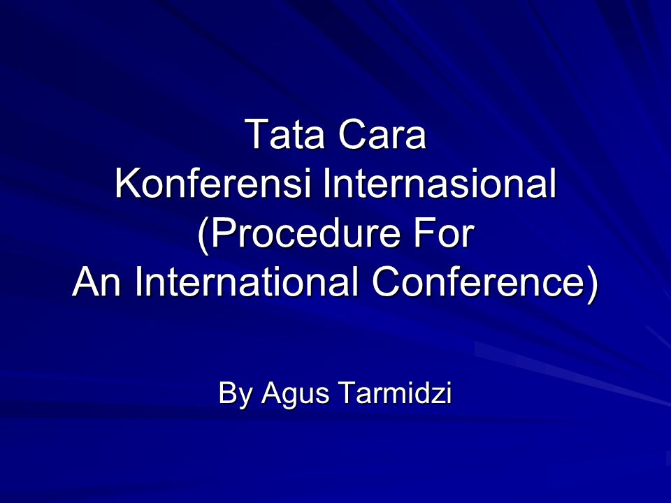 Tata Cara Konferensi Internasional (Procedure For An International Conference)