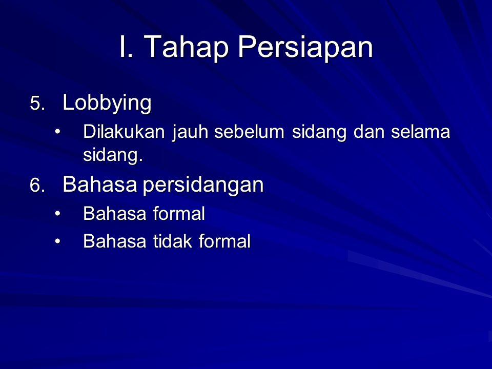 I. Tahap Persiapan Lobbying Bahasa persidangan