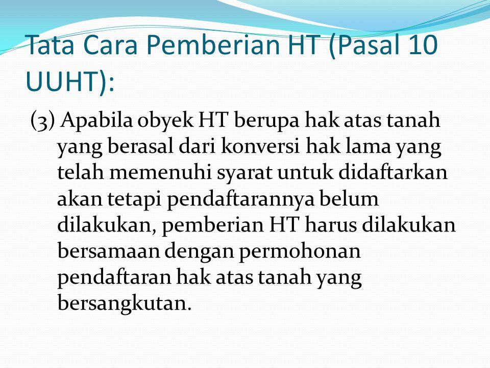 Tata Cara Pemberian HT (Pasal 10 UUHT):
