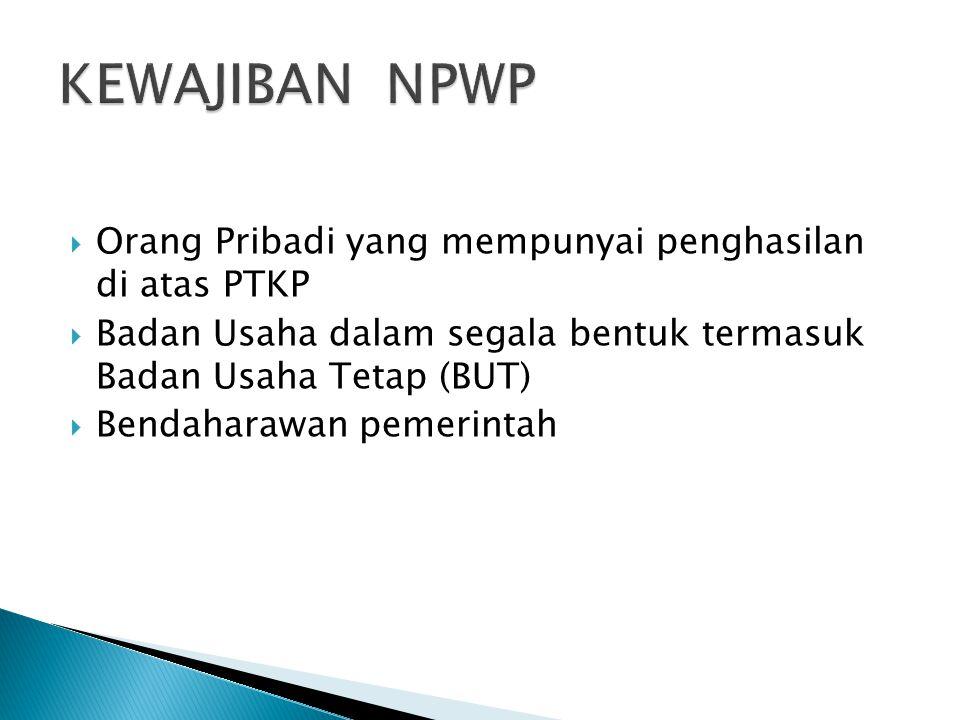 KEWAJIBAN NPWP Orang Pribadi yang mempunyai penghasilan di atas PTKP