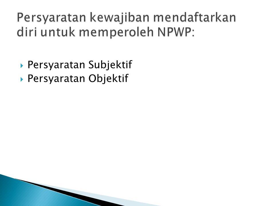 Persyaratan kewajiban mendaftarkan diri untuk memperoleh NPWP: