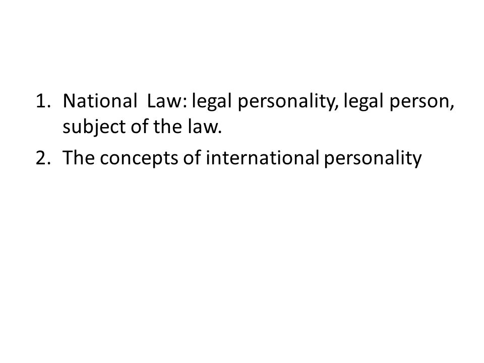 National Law: legal personality, legal person, subject of the law.