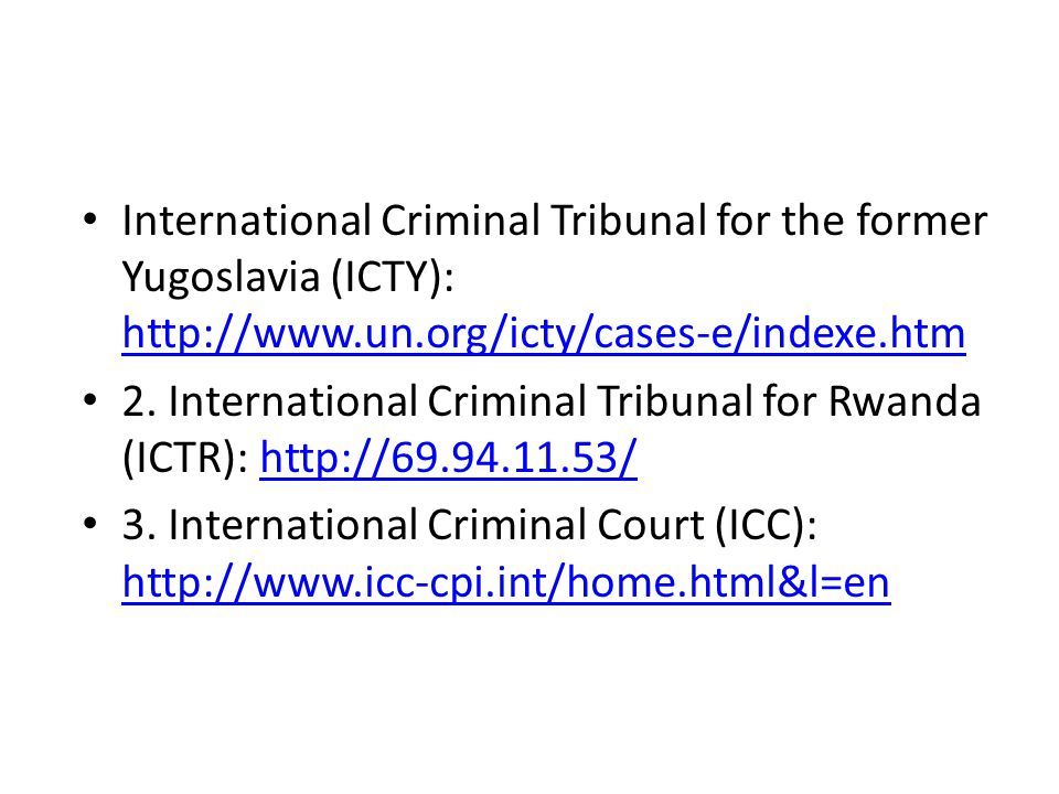 International Criminal Tribunal for the former Yugoslavia (ICTY): http://www.un.org/icty/cases-e/indexe.htm