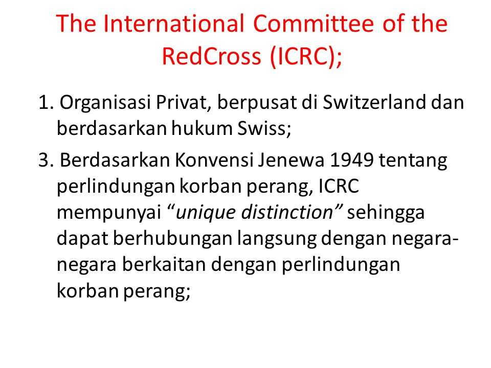 The International Committee of the RedCross (ICRC);