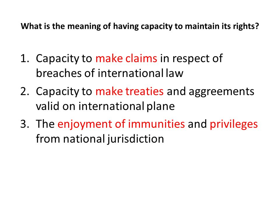 What is the meaning of having capacity to maintain its rights