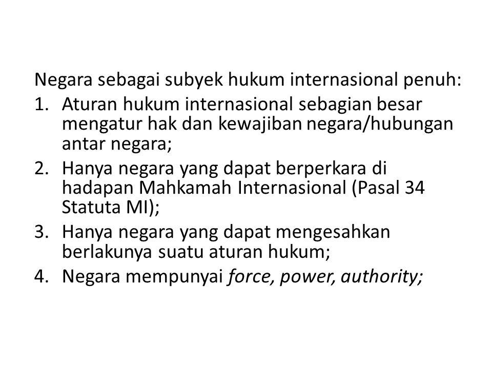 Negara sebagai subyek hukum internasional penuh: