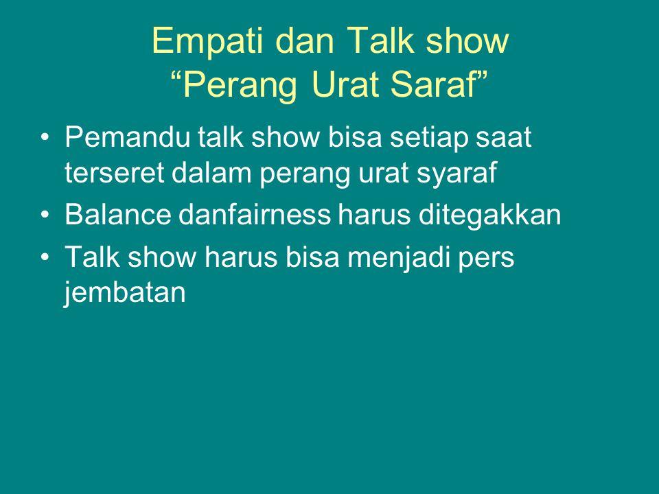 Empati dan Talk show Perang Urat Saraf