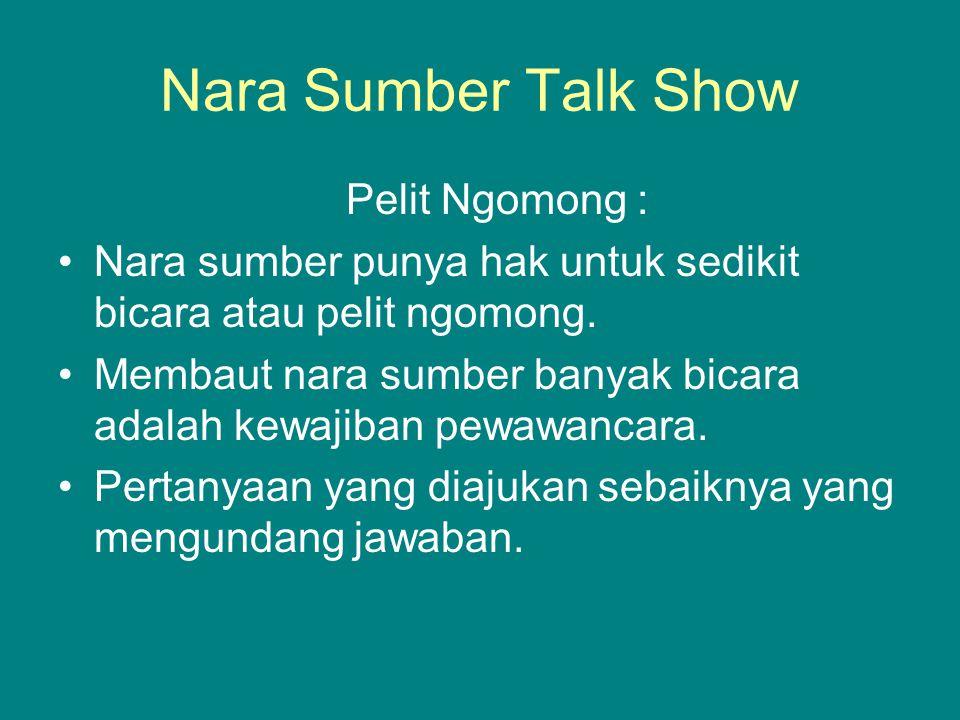 Nara Sumber Talk Show Pelit Ngomong :