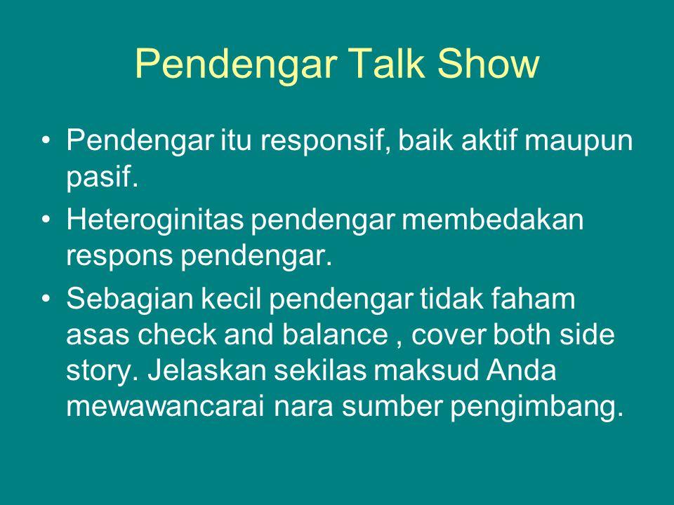 Pendengar Talk Show Pendengar itu responsif, baik aktif maupun pasif.