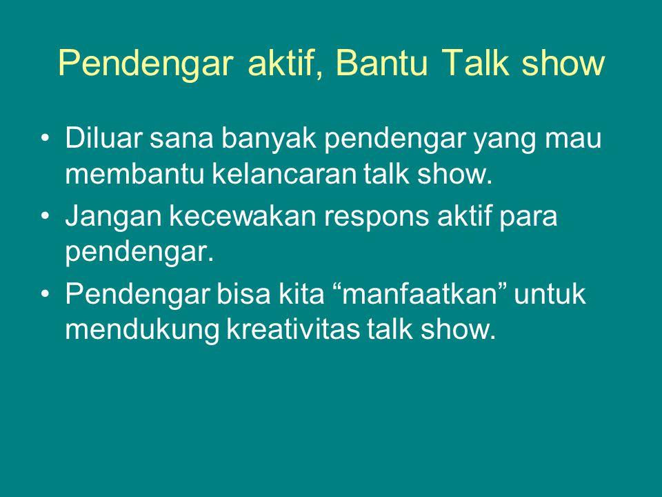 Pendengar aktif, Bantu Talk show