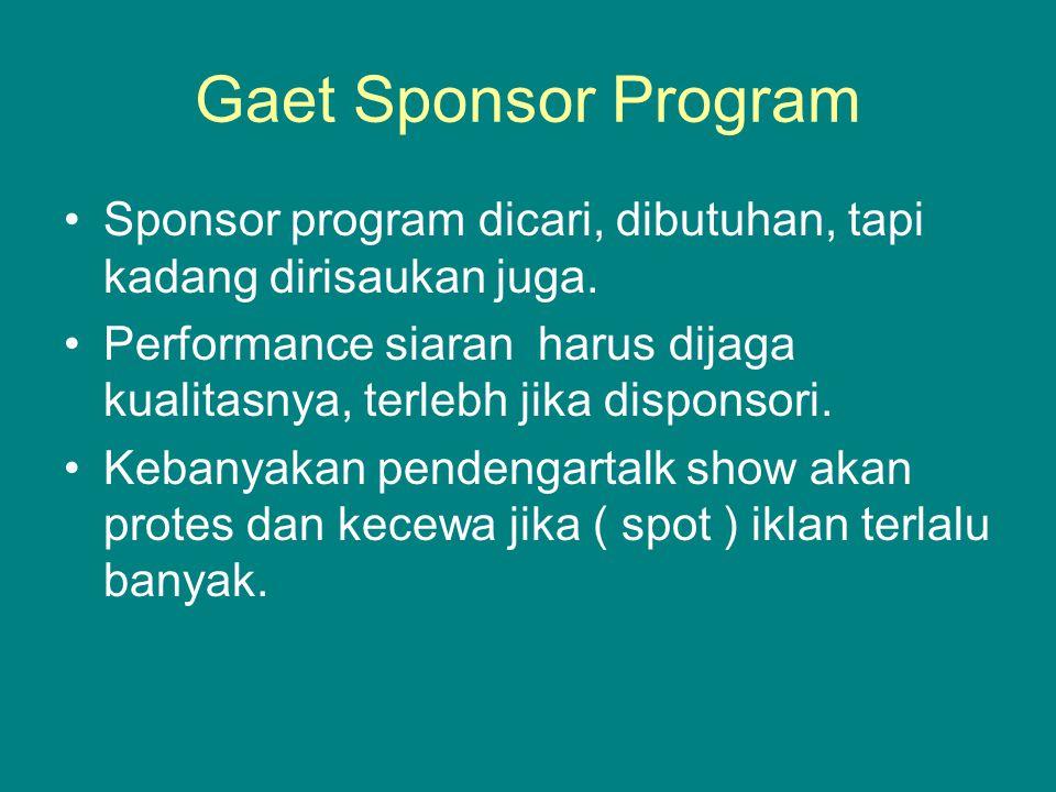 Gaet Sponsor Program Sponsor program dicari, dibutuhan, tapi kadang dirisaukan juga.
