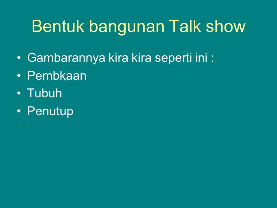 Bentuk bangunan Talk show