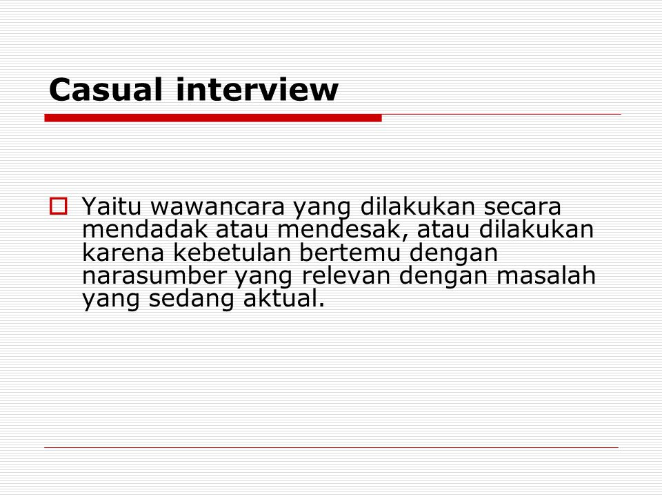 Casual interview