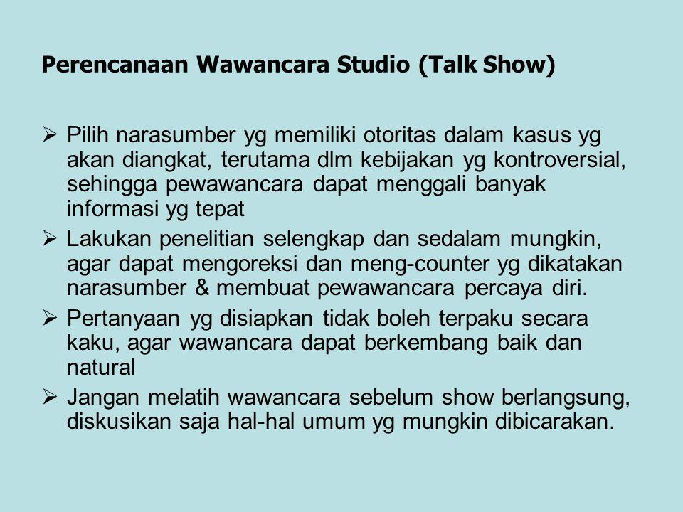Perencanaan Wawancara Studio (Talk Show)