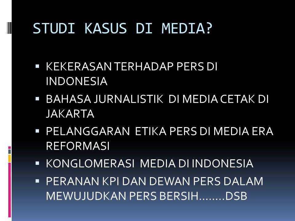 STUDI KASUS DI MEDIA KEKERASAN TERHADAP PERS DI INDONESIA