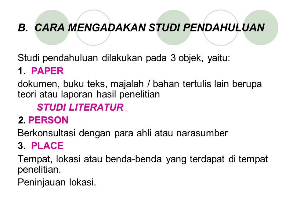 B. CARA MENGADAKAN STUDI PENDAHULUAN