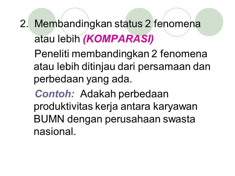 2. Membandingkan status 2 fenomena