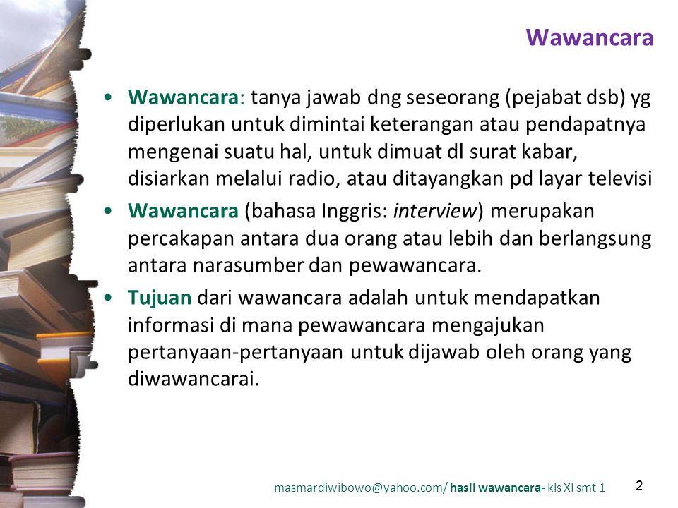 masmardiwibowo@yahoo.com/ hasil wawancara- kls XI smt 1