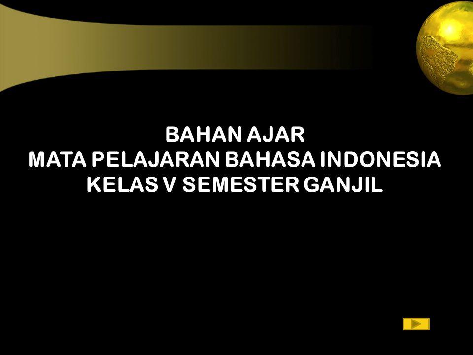 MATA PELAJARAN BAHASA INDONESIA KELAS V SEMESTER GANJIL