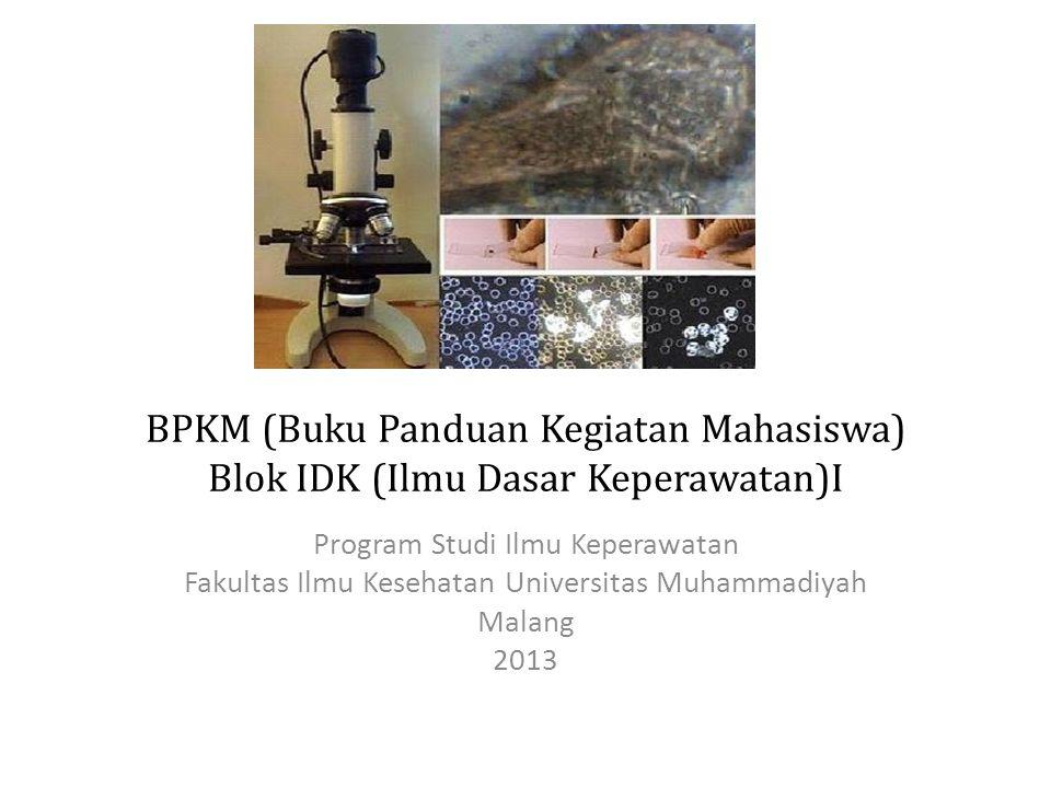 BPKM (Buku Panduan Kegiatan Mahasiswa) Blok IDK (Ilmu Dasar Keperawatan)I