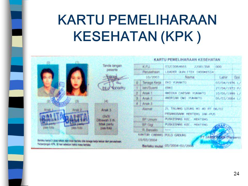 KARTU PEMELIHARAAN KESEHATAN (KPK )