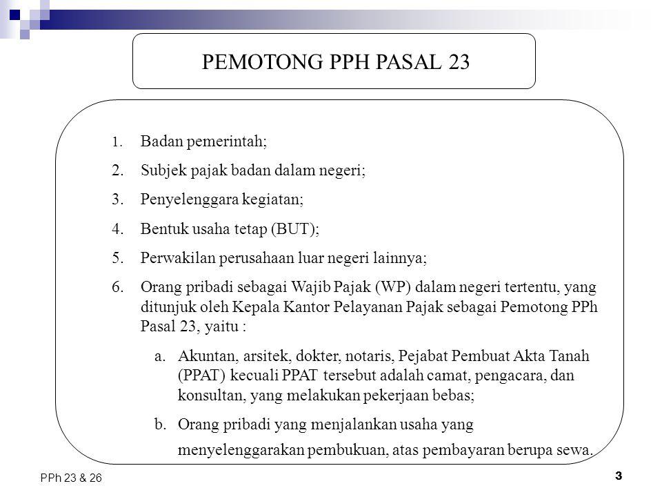 PEMOTONG PPH PASAL 23 2. Subjek pajak badan dalam negeri;