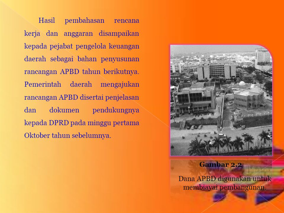 Dana APBD digunakan untuk membiayai pembangunan.