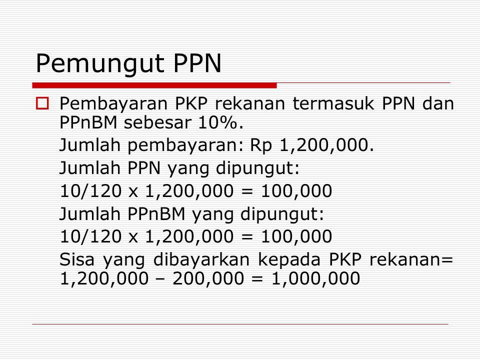 Pemungut PPN Pembayaran PKP rekanan termasuk PPN dan PPnBM sebesar 10%. Jumlah pembayaran: Rp 1,200,000.