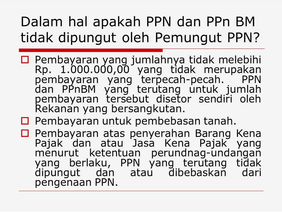 Dalam hal apakah PPN dan PPn BM tidak dipungut oleh Pemungut PPN