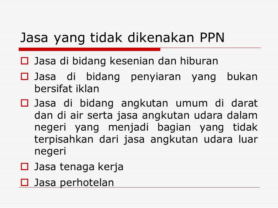 Jasa yang tidak dikenakan PPN