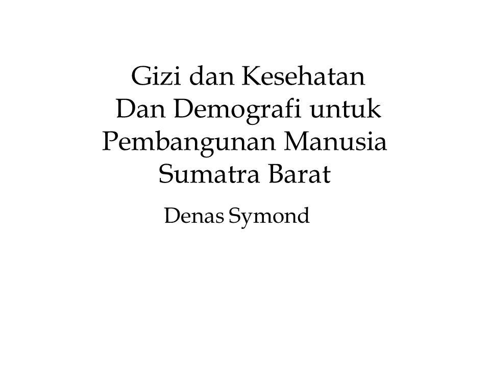 Gizi dan Kesehatan Dan Demografi untuk Pembangunan Manusia Sumatra Barat
